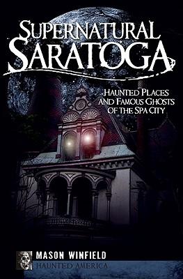 Supernatural Saratoga By Winfield, Mason