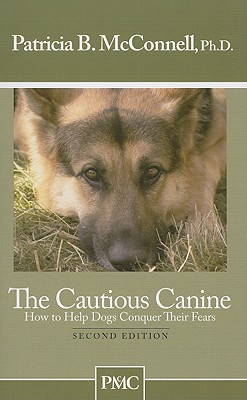 Cautious Canine By McConnell, Patricia B., Ph.D.